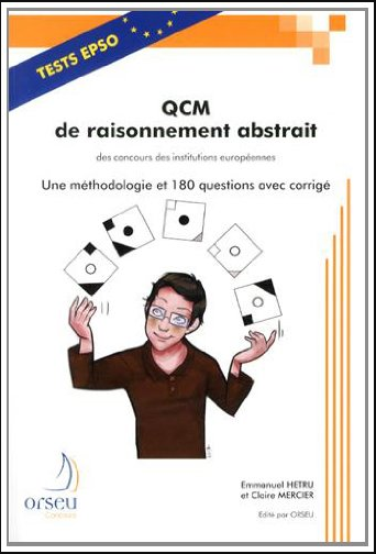 QCM de raisonnement abstrait des concours des institutions européennes : Une méthodologie et 180 questions avec corrigé PDF