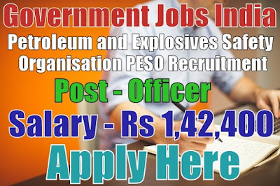 Petroleum & Explosives Safety Organisation PESO Recruitment 2017