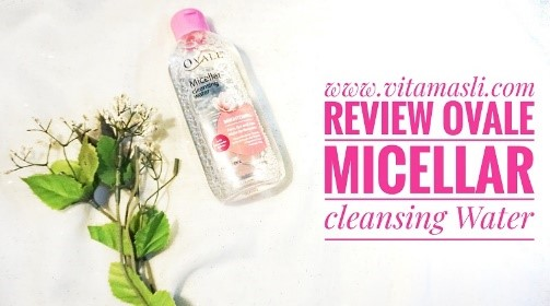 Review Ovale Micellar Cleansing Water Brightening