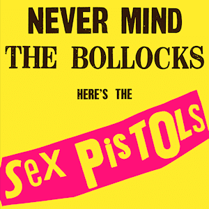 Never mind the bollocks, here is the Sex Pistols