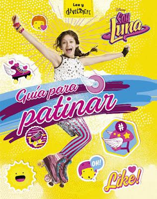 LIBRO - Disney Soy Luna : Guia para patinar  (6 Septiembre 2016)   Comprar en Amazon España