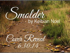 COVER REVEAL - Smolder by Kelbian Noel