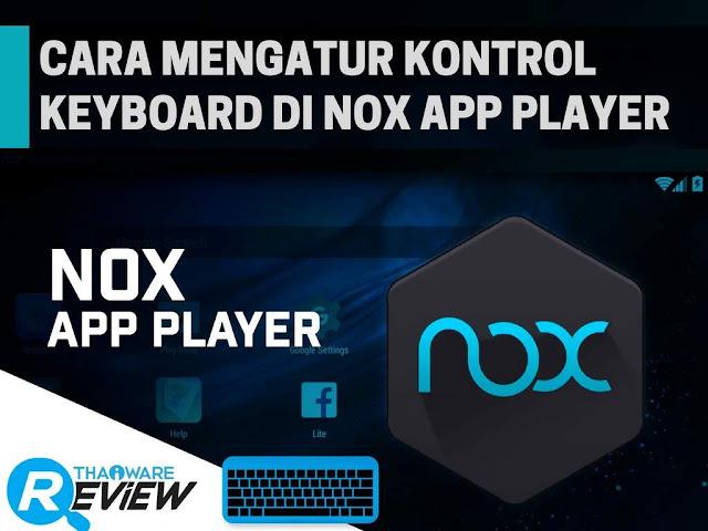 Cara Mengatur Kontrol Keyboard di Nox App Player