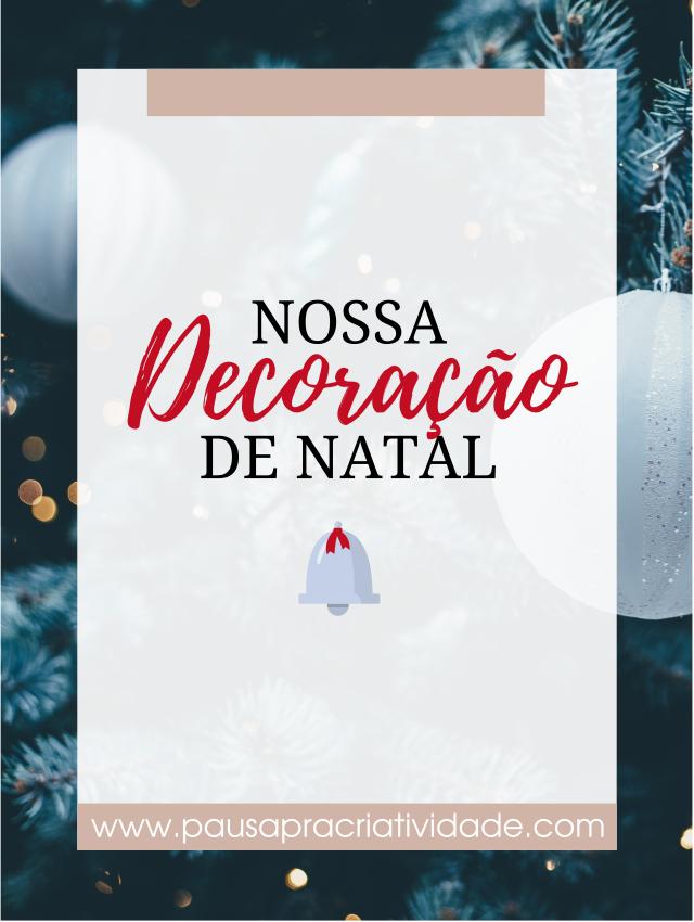 Nossa Decoração de natal Blog pausa pra Criatividade