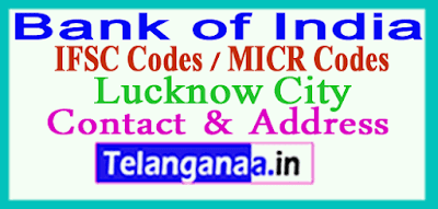 Bank of India IFSC Codes MICR Codes in Lucknow City