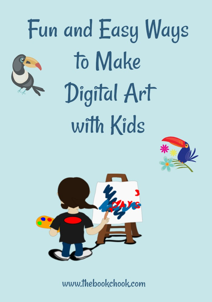 The Book Chook: Fun And Easy Ways To Make Digital Art With