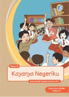 Buku Guru Tema 9 (Kayanya Negeriku) Kelas 4 Kurikulum 2013 Revisi 2017