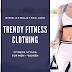 The Most Intriguing Style Statements To Be Carried Out This Year In Trendy Fitness Apparel