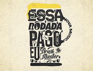 Drunk Master - Essa Rodada Pago Eu feat. Lil Jorge (2018)