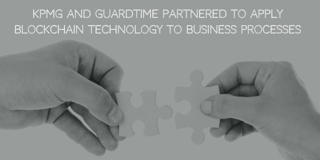 KPMG and Guardtime Partnered to apply Blockchain Technology to Business Processes