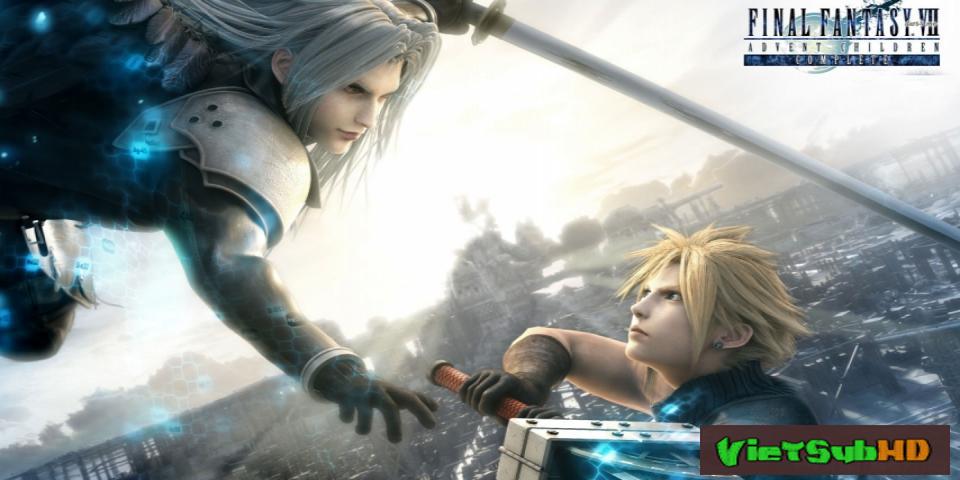 Phim Final Fantasy VII: Hành trình của những đứa trẻ VietSub HD | Final Fantasy VII: Advent Children Complete 2005