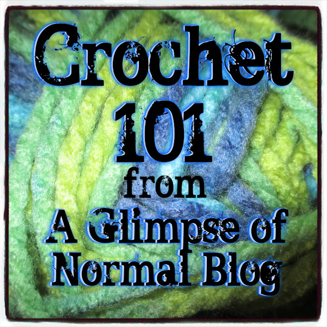 Summer Series: Crochet 101, A Glimpse of Normal Blog, how to crochet
