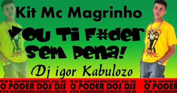 DO FUNK MC DE MAGRINHO BAIXAR 2013 MUSICAS