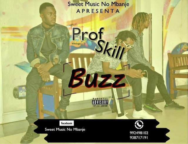 ProfSkill (Sweet Music No Mbanje) - Buzz