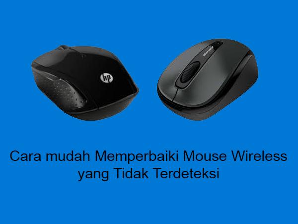 Cara Mudah Memperbaiki Mouse Wireless Yang Tidak Terdeteksi