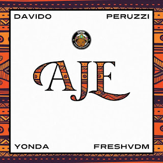 MUSIC: Davido & DMW Aje Ft. Peruzzi, Yonda & Fresh