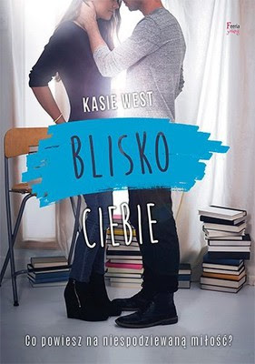 Kasie West - Blisko ciebie