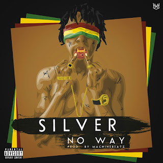 BAIXAR MP3 || Silver - No Way ( Prod By: MachineBeatz) || 2018