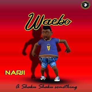 "[Music] Napji - ""Waebo"""