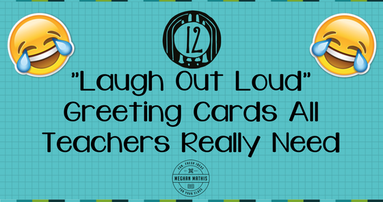 12 lol greeting cards all teachers really need fun fresh ideas 12 lol greeting cards all teachers really need fun fresh ideas for your class m4hsunfo
