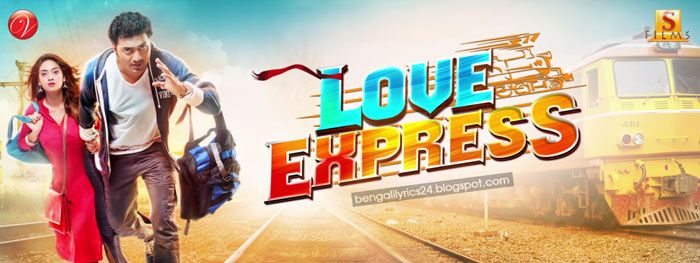 Love Express (2016) Songs Lyrics, Dev, Nusrat Jahan