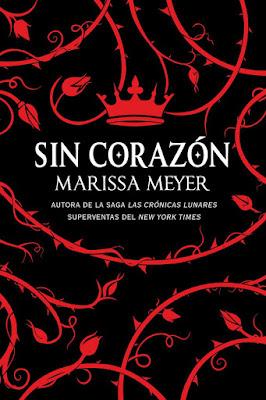 SIN CORAZÓN. Marissa Meyer (Hidra - 4 Septiembre 2017) LITERATURA JUVENIL portada libro
