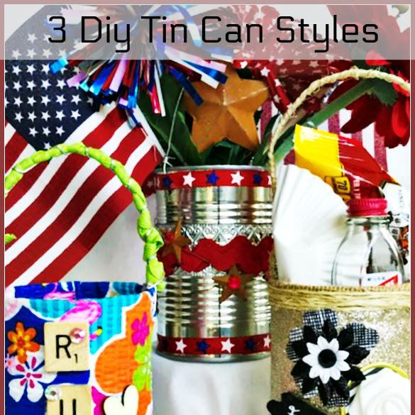3 DIY Tin Can Styles