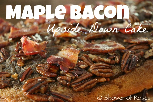 Fabulous Shower Of Roses Maple Bacon Upside Down Birthday Cake Funny Birthday Cards Online Aboleapandamsfinfo