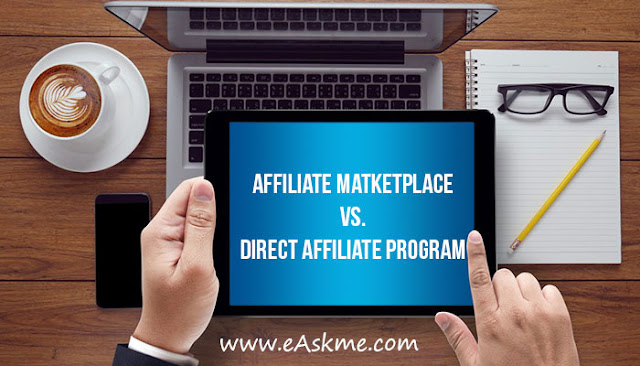 Should You Join Affiliate Marketplace or Direct Affiliate Program?: eAskme
