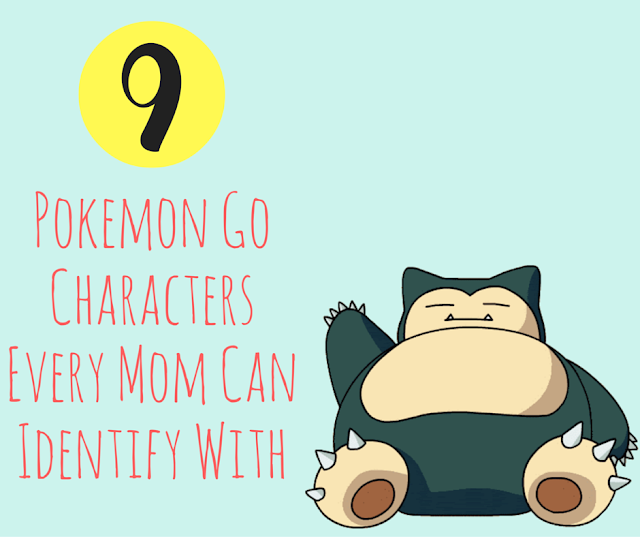 Mommy Cusses 9 Pokemon Go Characters Every Mom Can Identify With