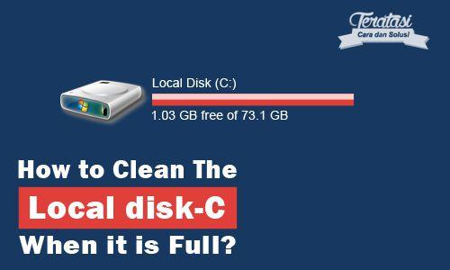 Cara Ampuh Mengetasi Lokal Disk C Penuh Dengan Sendirinya