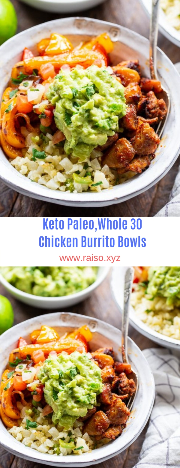 Keto-Paleo,Whole 30 Chicken Burrito Bowls