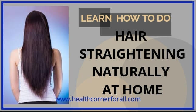 Hair Straightening Naturally At Home