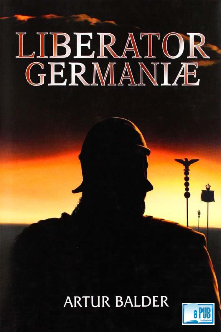 Liberator Germaniæ – Artur Balder