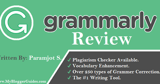 Grammarly Review 2017 - Why It is The BEST Tool for Writers?