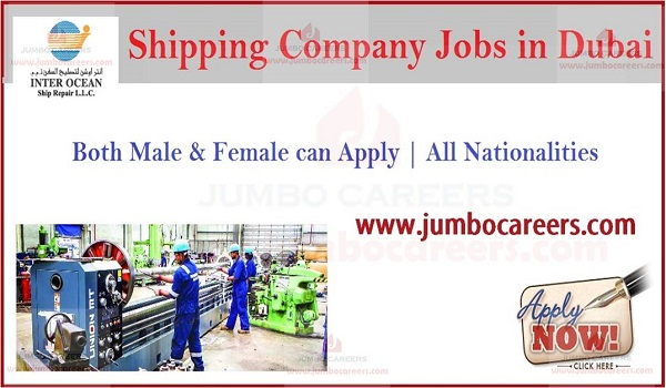 Marine Technician Careers in UAE 2019, Shipping company jobs in Dubai with salary,