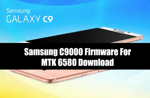 MT6580][C9000] Samsung Galaxy C9 Clone Stock Firmware