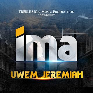 GOSPEL MUSIC: Uwem Jeremiah - Ima
