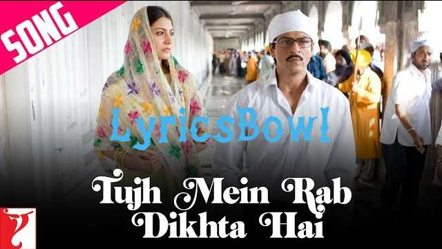 Tujhe Mein Rab Dikhta Hai Lyrics - Shreya Ghoshal | LyricsBowl