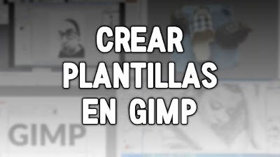 Cómo Crear Plantillas En GIMP
