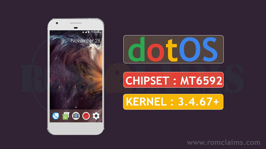 [MT6592] [7.1.2] DOT OS v1.1 N Rom For MT6592 || Kernel 3.4.67+ KK