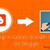 How to set up a custom domain to the blogger?
