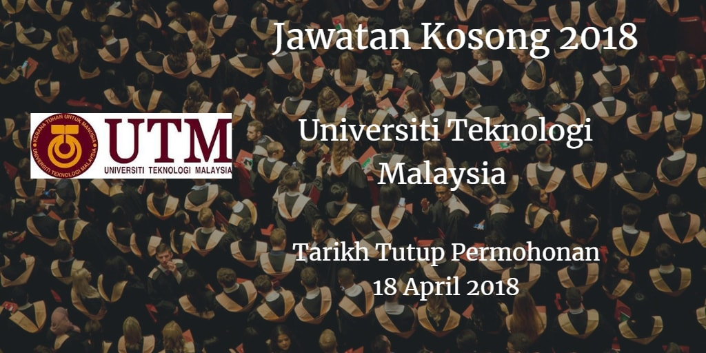 Jawatan Kosong UTM 18 April 2018