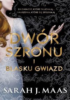 """""""Dwór Szronu i Blasku Gwiazd"""" Sarah J. Maas - recenzja"""