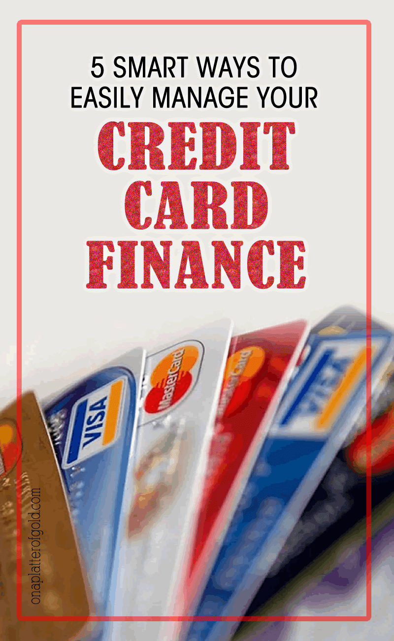 Top 5 Best Ways To Effectively Manage Your Credit Cards Finance