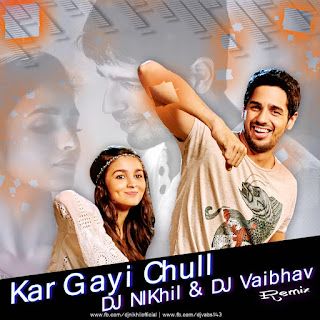 Kar-Gayi-Chull-Remix-DJ-NIKhil-DJ-Vaibhav