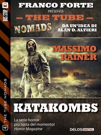 The Tube Nomads #4: Katakombs (Massimo Rainer)