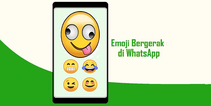 Cara Membuat Emoji Bergerak di WhatsApp Tanpa Aplikasi