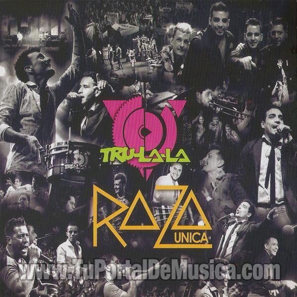 TruLaLa - Raza Unica (2016)