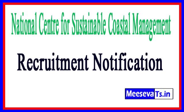 National Centre for Sustainable Coastal Management NCSCM Recruitment